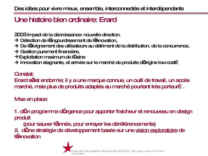Des idées pour vivre mieux, ensemble, interconnectés et interdépendants Copyright Movingideas Christian Roche 2009 / parta...