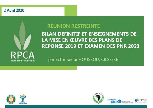 2 Avril 2020 RÉUNION RESTREINTE BILAN DEFINITIF ET ENSEIGNEMENTS DE LA MISE EN ŒUVRE DES PLANS DE REPONSE 2019 ET EXAMEN D...