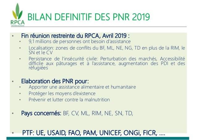 • Fin réunion restreinte du RPCA, Avril 2019 : • 9,1 millions de personnes ont besoin d'assistance • Localisation: zones d...