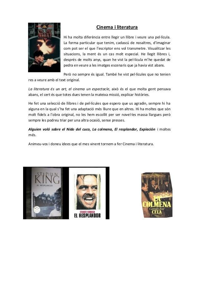 Cinema i literatura Hi ha molta diferència entre llegir un llibre i veure una pel·lícula. La forma particular que tenim, c...
