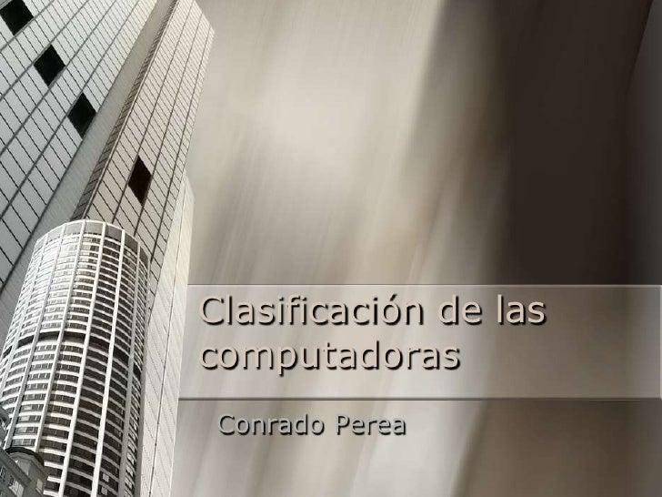 Clasificación de lascomputadoras Conrado Perea