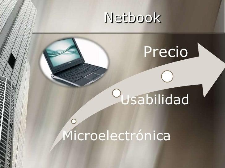 Netbook           Precio        UsabilidadMicroelectrónica