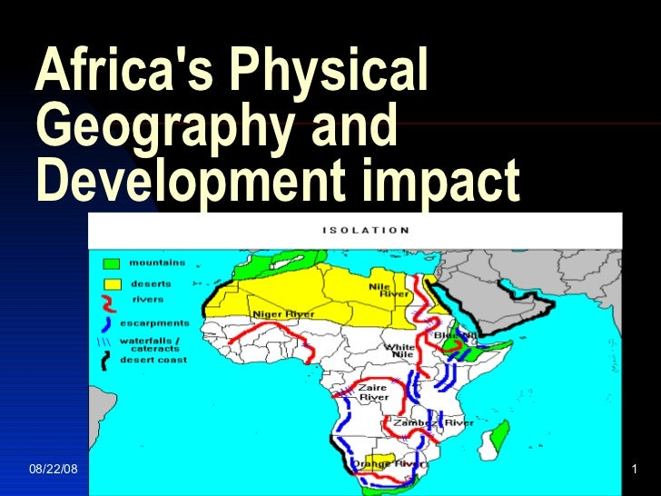 Africa's Physical Geography and Development impact 06/04/09