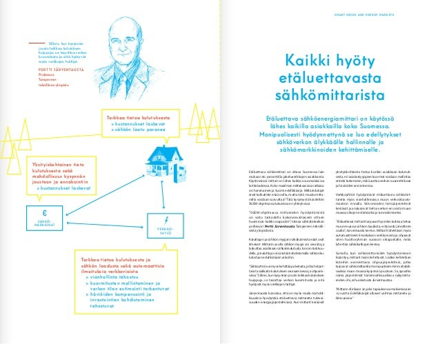 SMART GRIDS AND ENERGY MARKETS Etäluettava sähkömittari on oltava Suomessa lain mukaan 80 prosentilla jakeluverkkojen asia...