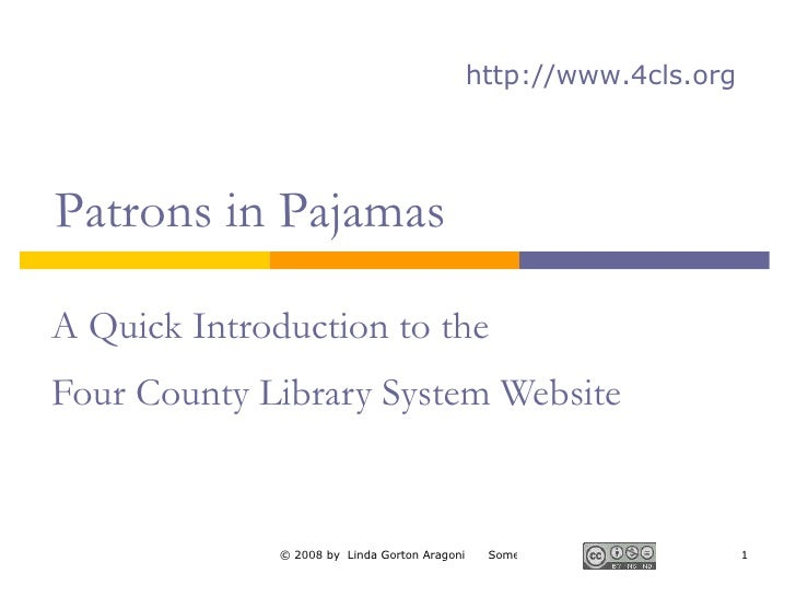 A Quick Introduction to the  Four County Library System Website   http://www.4cls.org Patrons in Pajamas