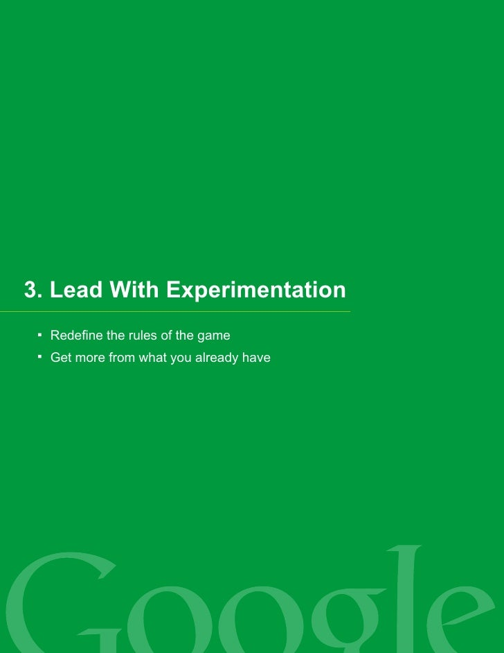 3. Lead With Experimentation   Redefine the rules of the game   Get more from what you already have