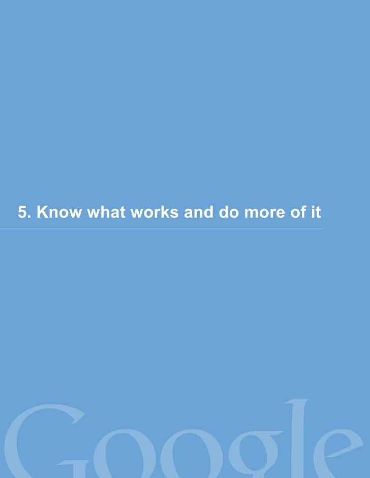 5. Know what works and do more of it