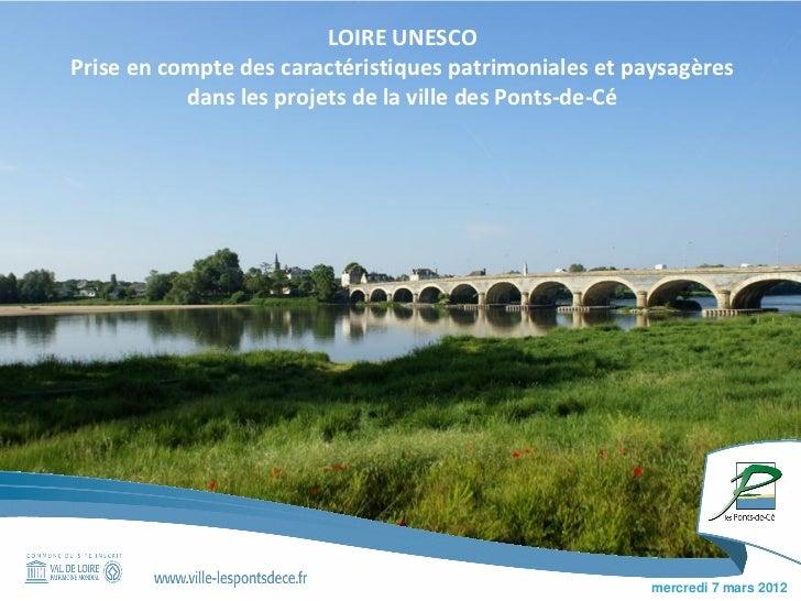 LOIRE UNESCOPrise en compte des caractéristiques patrimoniales et paysagères           dans les projets de la ville des Po...
