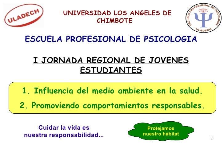 UNIVERSIDAD LOS ANGELES DE                      CHIMBOTE   ESCUELA PROFESIONAL DE PSICOLOGIA      I JORNADA REGIONAL DE JO...