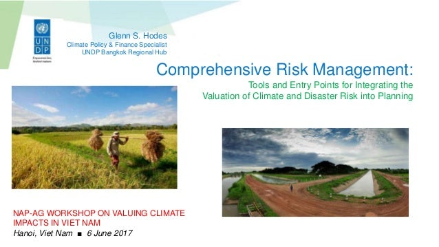 Comprehensive Risk Management: Tools and Entry Points for Integrating the Valuation of Climate and Disaster Risk into Plan...