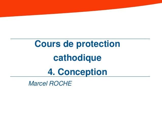 Cours de protectioncathodique4. ConceptionMarcel ROCHE
