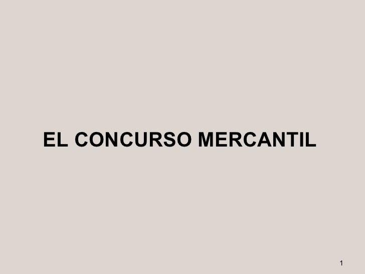 EL CONCURSO MERCANTIL                        1