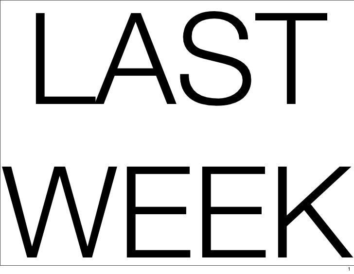 LAST WEEK    1