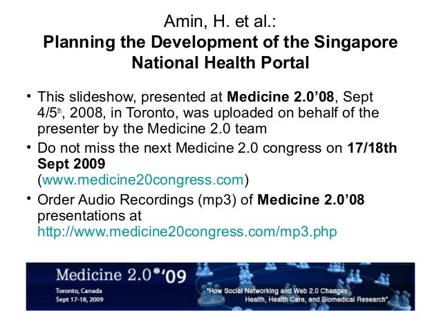 Amin, H. et al.:  Planning the Development of the Singapore             National Health Portal• This slideshow, presented ...