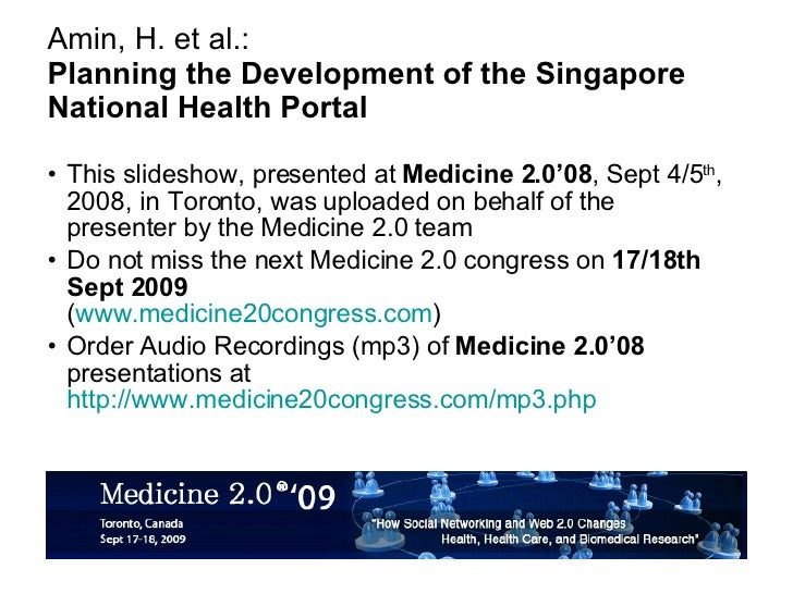 Amin, H. et al.: Planning the Development of the Singapore National Health Portal <ul><li>This slideshow, presented at  Me...