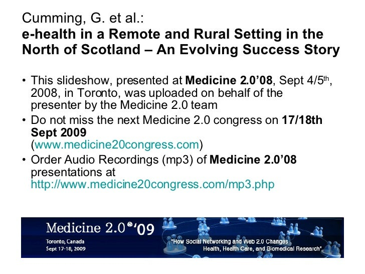 Cumming, G. et al.: e-health in a Remote and Rural Setting in the North of Scotland – An Evolving Success Story <ul><li>Th...