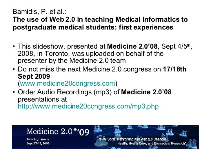 Bamidis, P. et al.: The use of Web 2.0 in teaching Medical Informatics to postgraduate medical students: first experiences...