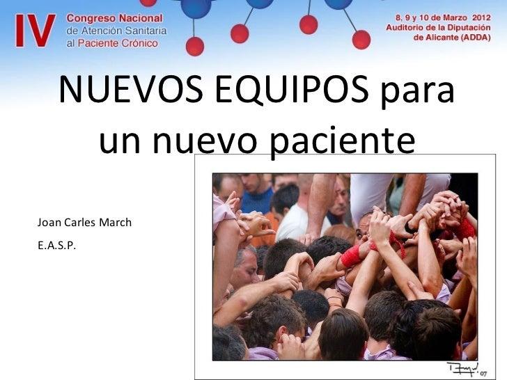 NUEVOS EQUIPOS para     un nuevo pacienteJoan Carles MarchE.A.S.P.