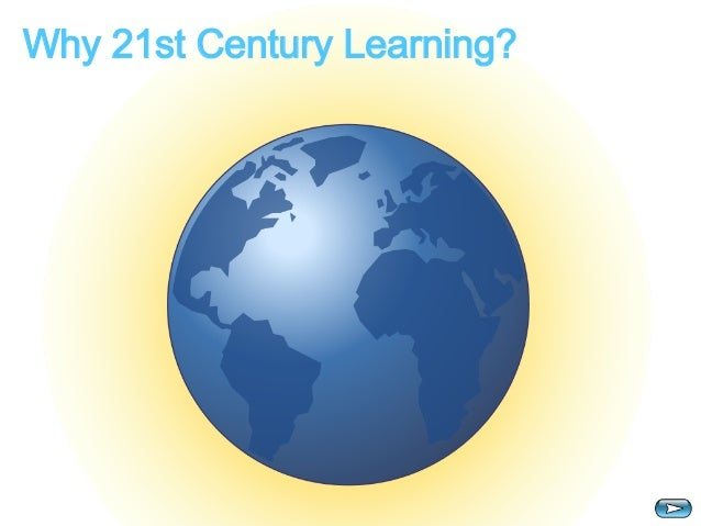 Why 21st Century Learning?