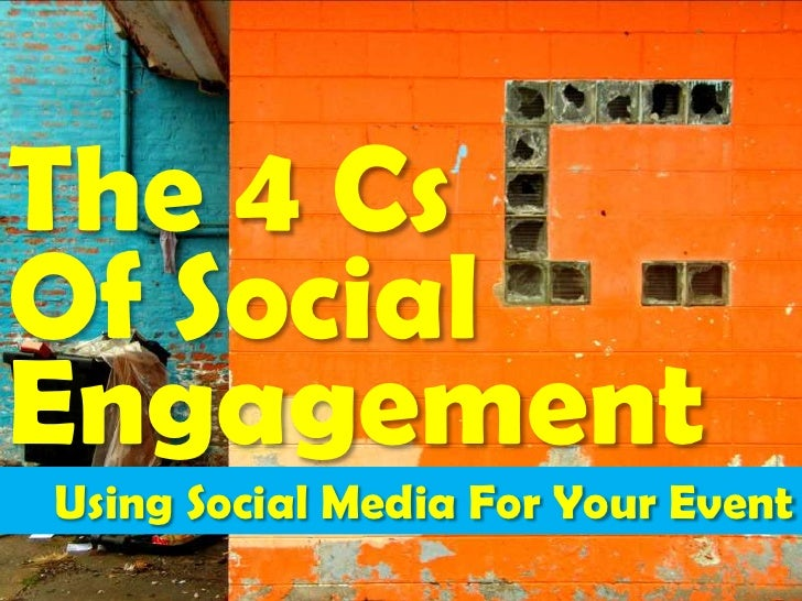 The 4 Cs<br />Of Social<br />Engagement<br />Using Social Media For Your Event<br />1<br />