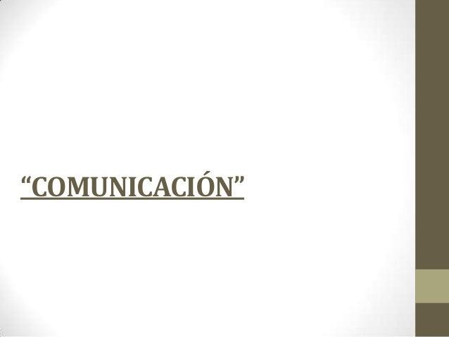"""""""COMUNICACIÓN"""""""