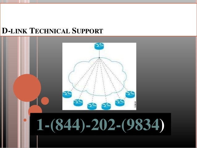 1-844-202-9834|D-Link Router Tech Support Number For Technical Help Slide 2