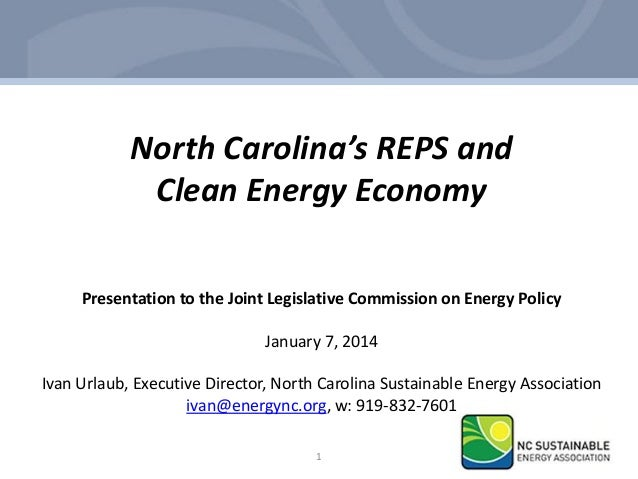 North Carolina's REPS and Clean Energy Economy Presentation to the Joint Legislative Commission on Energy Policy January 7...