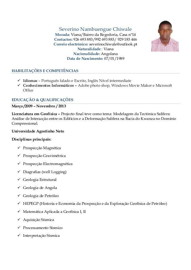 Severino Nambuengue Chiwale Morada: Viana/Bairro da Regedoria, Casa nº14 Contactos: 926 693 883/992 693 883/ 929 183 446 C...