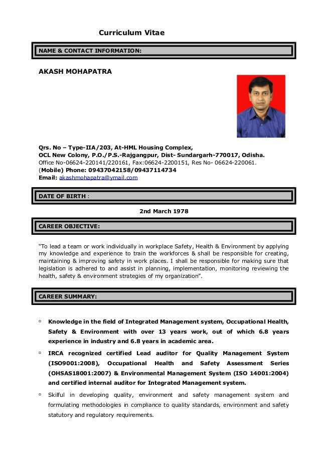Curriculum Vitae NAME & CONTACT INFORMATION: AKASH MOHAPATRA Qrs. No – Type-IIA/203, At-HML Housing Complex, OCL New Colon...