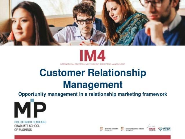 Customer Relationship Management Opportunity management in a relationship marketing framework