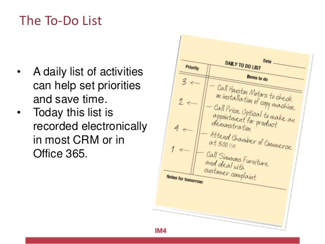 The To-Do List • A daily list of activities can help set priorities and save time. • Today this list is recorded electroni...