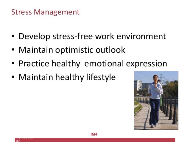 Copyright © 2010 Pearson Education, Inc. Publishing as Prentice Hall Stress Management • Develop stress-free work environm...