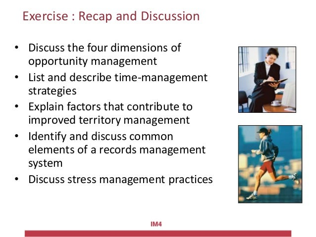 Exercise : Recap and Discussion • Discuss the four dimensions of opportunity management • List and describe time-managemen...