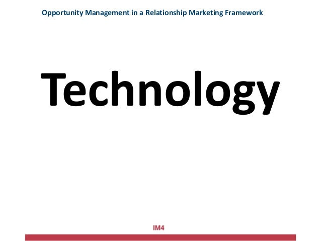 Technology Opportunity Management in a Relationship Marketing Framework