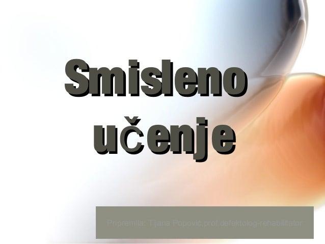 SmislenoSmisleno u enječu enječ Pripremila: Tijana Popović,prof.defektolog-rehabilitator
