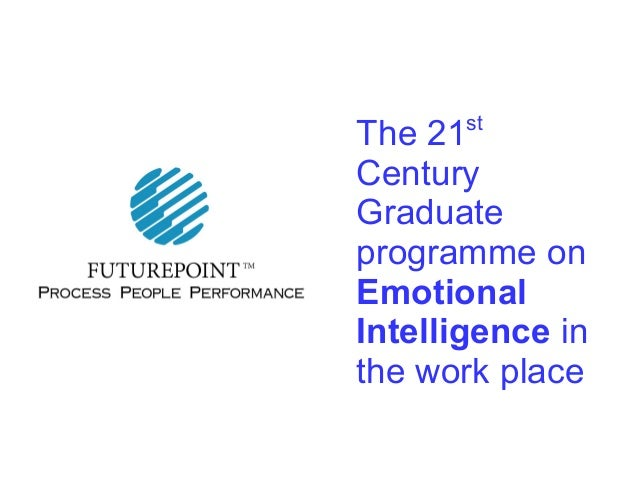 The 21st Century Graduate programme on Emotional Intelligence in the work place