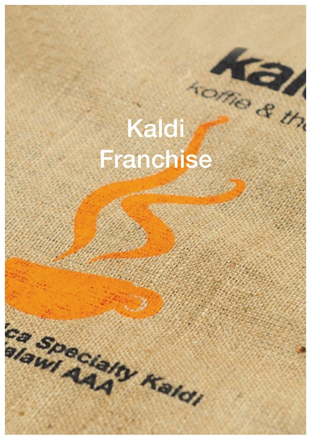 Kaldi Franchise