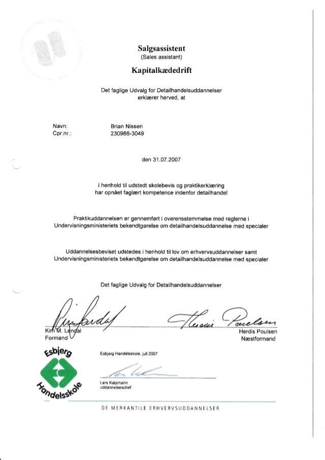 Navn: Cpr.nr.: Salgsassistent (Sales assistant) Kapitatkædedrift Det faglige Udvalg for Detailhandelsuddannelser erklærer ...