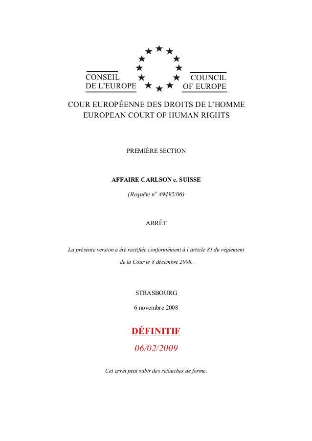 CONSEIL DE L'EUROPE COUNCIL OF EUROPE COUR EUROPÉENNE DES DROITS DE L'HOMME EUROPEAN COURT OF HUMAN RIGHTS PREMIÈRE SECTIO...