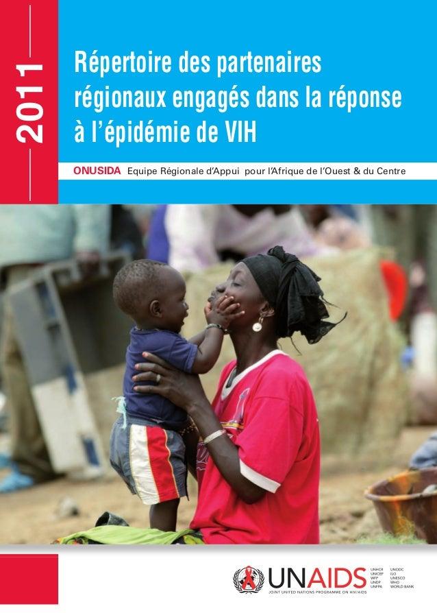 Répertoire des partenaires régionaux engagés dans la réponse à l'épidémie de VIH ONUSIDA Equipe Régionale d'Appui pour l'A...