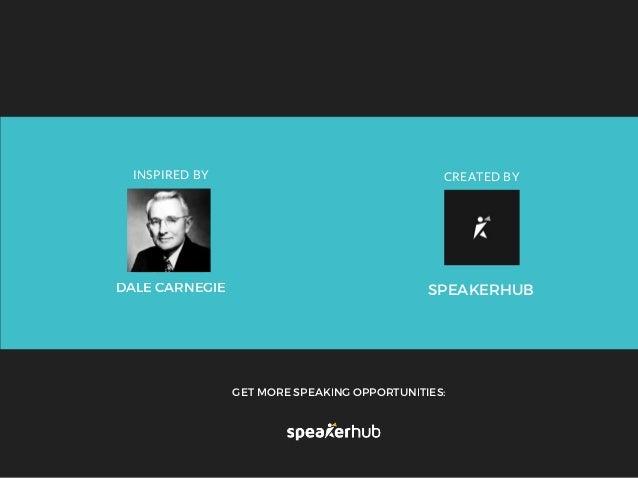 DALE CARNEGIE INSPIRED BY CREATED BY SPEAKERHUB GET MORE SPEAKING OPPORTUNITIES: