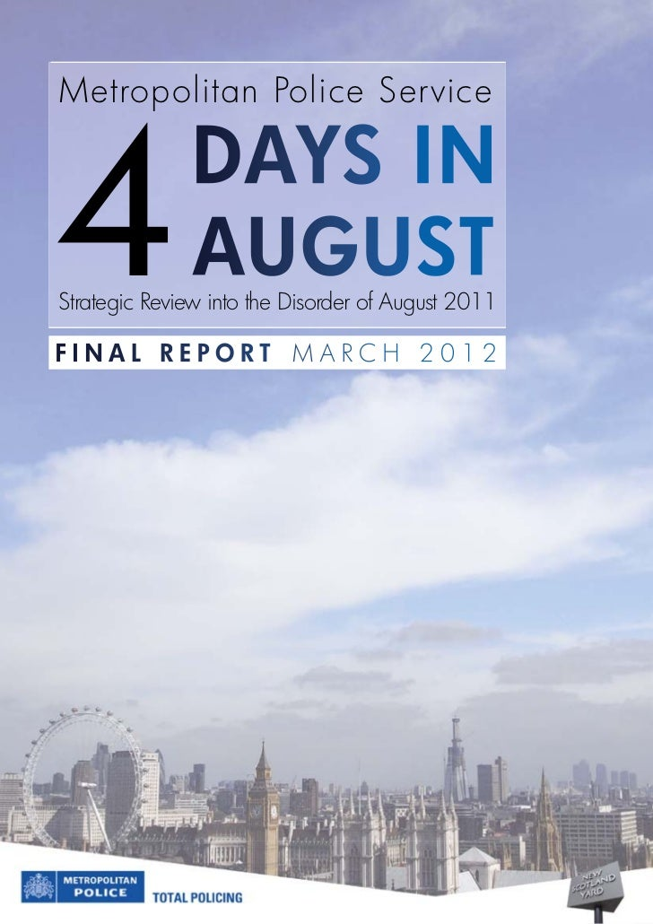 Metropolitan Police Service4             DayS in              auguStStrategic Review into the Disorder of August 2011final...