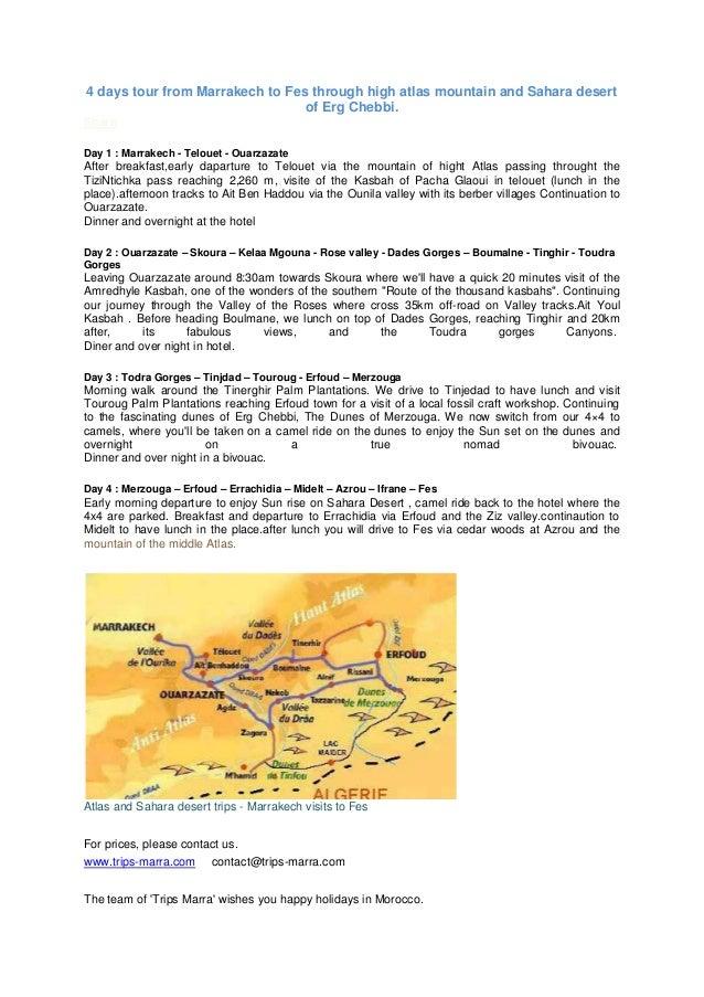 4 days tour from Marrakech to Fes through high atlas mountain and Sahara desert of Erg Chebbi. Share Day 1 : Marrakech - T...