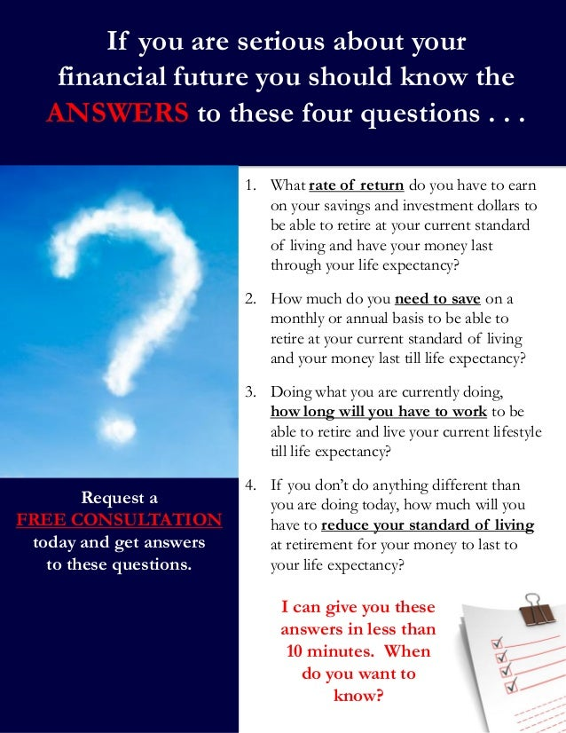 If you are serious about your financial future you should know the ANSWERS to these four questions . . . I can give you th...