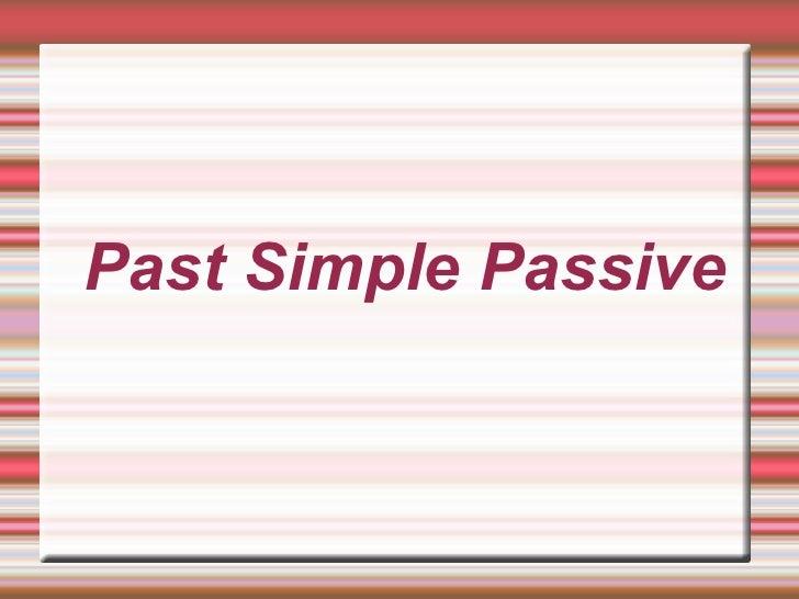 Past Simple Passive