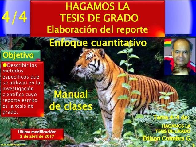 4/4 1www.coimbraweb.com Edison Coimbra G. Manual de clases Última modificación: 3 de abril de 2017 HAGAMOS LA TESIS DE GRA...