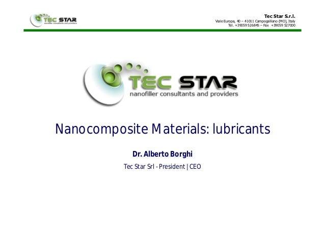 Tec Star S.r.l. Viale Europa, 40 – 41011 Campogalliano (MO), Italy Tel. +39059 526845 – Fax +39059 527000 Nanocomposite Ma...