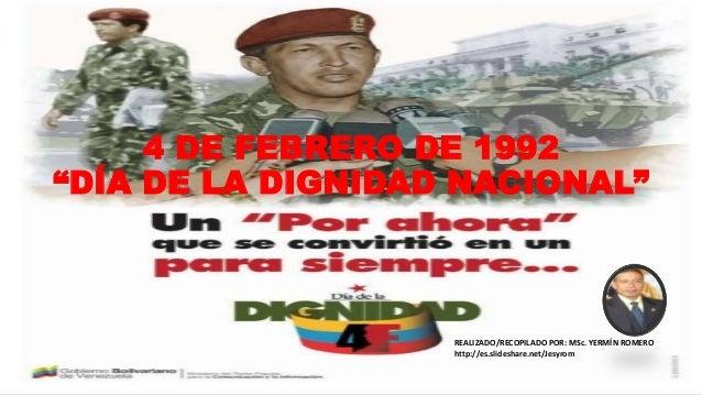 """4 DE FEBRERO DE 1992 """"DÍA DE LA DIGNIDAD NACIONAL"""" REALIZADO/RECOPILADO POR: MSc. YERMÍN ROMERO http://es.slideshare.net/J..."""