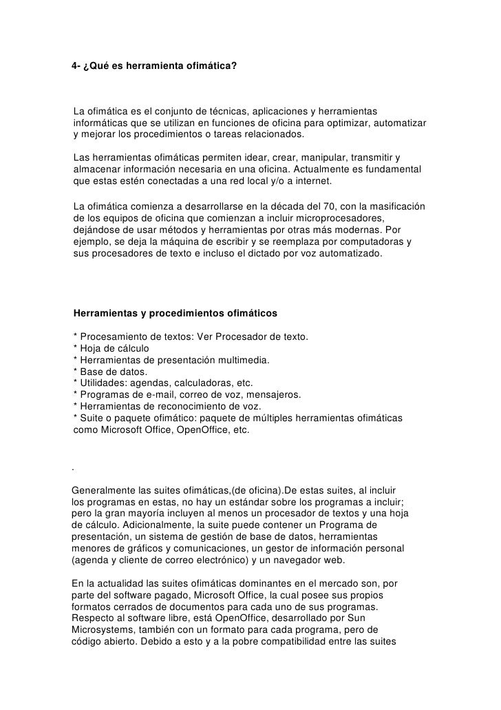 4- ¿Qué es herramienta ofimática?<br />            <br />La ofimática es el conjunto de técnicas, aplicaciones y herramien...