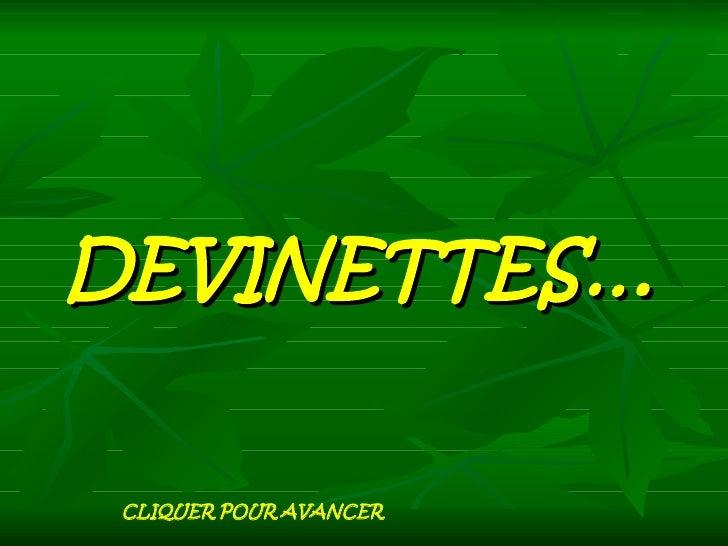 DEVINETTES… CLIQUER POUR AVANCER